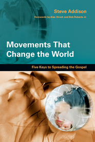 Movements That Change the World: Five Keys to Spreading the Gospel - eBook  -     By: Steve Addison