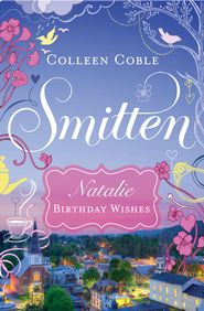Natalie - Birthday Wishes: Smitten Novella One - eBook  -     By: Colleen Coble