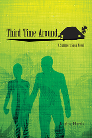 Third Time Around: A Summers Saga Novel - eBook  -     By: Karina Harris