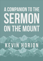 A Companion to the Sermon on the Mount - eBook  -     By: Kevin Horion