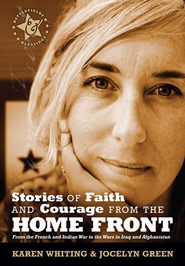 Stories of Faith and Courage from the Home Front - eBook  -     By: Jocelyn Green, Karen Whiting