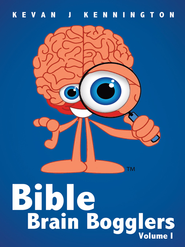 Bible Brain Bogglers Volume I - eBook  -     By: Kevan Kennington