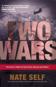 Two Wars: One Hero's Fight on Two Fronts-Abroad and Within  -     By: Nate Self