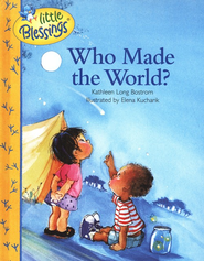 Who Made the World?   -     By: Kathleen Long Bostrom     Illustrated By: Elena Kucharik