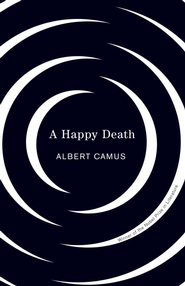 Happy Death - eBook  -     By: Albert Camus