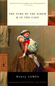 The Turn of the Screw & In the Cage - eBook  -     By: Henry James, Hortense Calisher