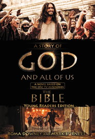 A Story of God and All of Us: Young Readers Edition, eBook   -     By: Mark Burnett, Roma Downey, Martin Dugard