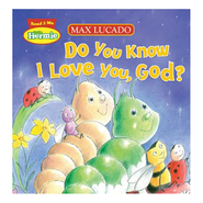 Do You Know I Love You, God?   -     By: Max Lucado