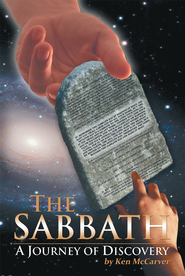 The Sabbath A Journey of Discovery - eBook  -     By: Ken McCarver