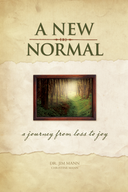 A New Normal: A Journey From Loss to Joy - eBook  -     By: Jim Mann