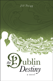 The Dublin Destiny - eBook  -     By: Jill Twigg