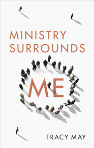 Ministry Surrounds Me - eBook  -     By: Tracy May