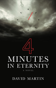 Four Minutes in Eternity - eBook  -     By: David Martin
