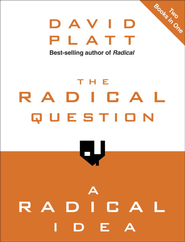 The Radical Question and A Radical Idea / Combined volume - eBook  -     By: David Platt
