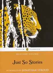 Just So Stories  -     By: Rudyard Kipling, Jonathan Stroud