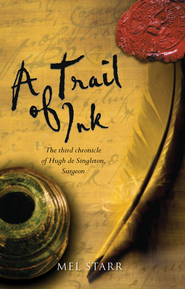 A Trail of Ink: The Third Chronicle of Hugh de Singleton, Surgeon - eBook  -     By: Mel Starr