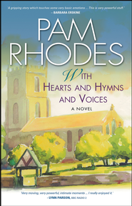 With Hearts and Hymns and Voices: A Novel - eBook  -     By: Pam Rhodes