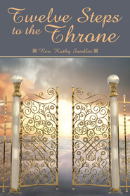 Twelve Steps to the Throne - eBook  -     By: Kathy Sandlin