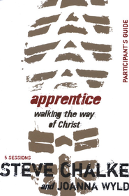 Apprentice: Walking The Way of Christ, Participant's Guide  -     By: Steve Chalke, Joanna Wyld