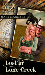Lost in Lone Creek (Short Story) - eBook  -     By: Mary Manners