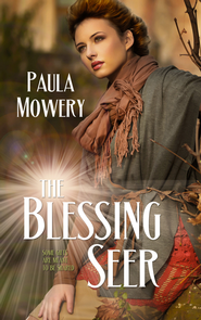 The Blessing Seer (Novelette) - eBook  -     By: Paula Mowery