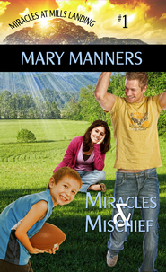 Miracles and Mischief (Short Story) - eBook  -     By: Mary Manners