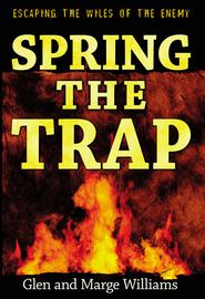 Spring The Trap: Escaping The Wiles of the Enemy - eBook  -     By: Glen Williams, Marge Williams