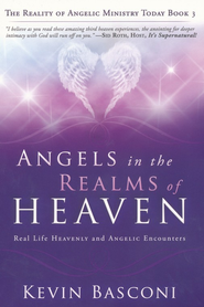 Angels in the Realms of Heaven: The Reality of Angelic Ministry Today - eBook  -     By: Kevin Basconi