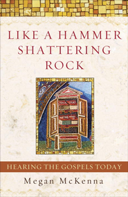 Like a Hammer Shattering Rock - eBook  -     By: Megan McKenna