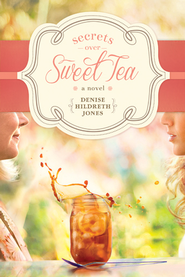 Secrets over Sweet Tea - eBook  -     By: Denise Hildreth Jones