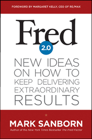 Fred 2.0: New Ideas on How to Keep Delivering Extraordinary Results - eBook  -     By: Mark Sanborn