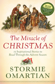 Miracle of Christmas, The: 15 Inspirational Stories to Read Through the Advent Season - eBook  -     By: Stormie Omartian