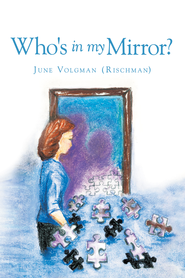 Who's In My Mirror? - eBook  -     By: June (Rischman) Volgman