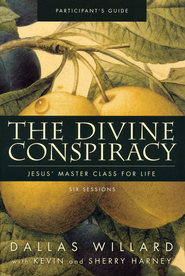 Divine Conspiracy, Participant's Guide  -     By: Dallas Willard