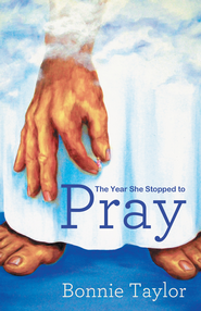 The Year She Stopped To Pray - eBook  -     By: Bonnie Taylor
