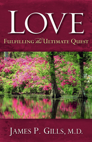 Love - Revised: Fulfilling the Ultimate Quest - eBook  -     By: James P. Gills M.D.