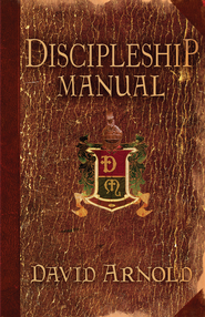 Discipleship Manual - eBook  -     By: David Arnold