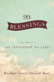 99 Blessings: An Invitation to Life - eBook  -     By: David Steindl-rast