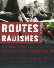 Routes and Radishes: And Other Things to Talk About at the Evangelical Crossroads  -     By: Mark Russell, Allen Yeh, Michelle Sanchez