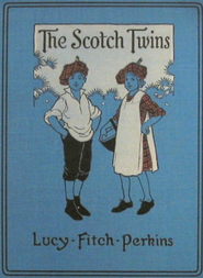 The Scotch Twins - eBook  -     By: Lucy Perkins Fitch     Illustrated By: Lucy Perkins Fitch