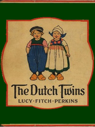 The Dutch Twins - eBook  -     By: Lucy Perkins Fitch     Illustrated By: Lucy Perkins Fitch