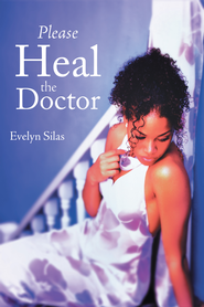 Please Heal the Doctor - eBook  -     By: Evelyn Silas