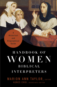 Handbook of Women Biblical Interpreters: A Historical and Biographical Guide - eBook  -     By: Marion Ann Taylor