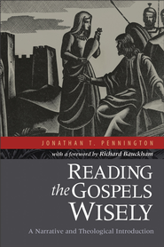 Reading the Gospels Wisely: A Narrative and Theological Introduction - eBook  -     By: Jonathan T. Pennington