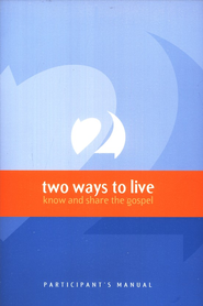 2 Ways to Live: Know and Share the Gospel, Participant's Guide  -     By: Jensen Phillip, Payne Tony