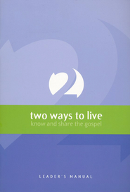 2 ways to Live: Know and Share the Gospel, Leader's Guide  -     By: Jensen Phillp, Payne Tony