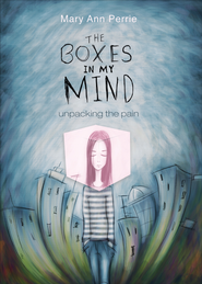 The Boxes in My Mind: Unpacking the Pain - eBook  -     By: Mary Ann Perrie