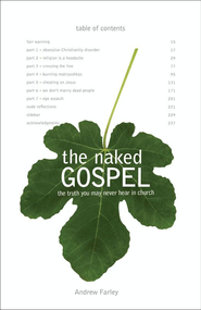 The Naked Gospel: Truth You May Never Hear in Church - eBook  -     By: Andrew Farley