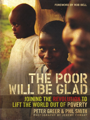 The Poor Will Be Glad: Joining the Revolution to Lift the World Out of Poverty - eBook  -     By: Peter Greer, Phil Smith