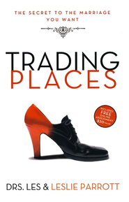 Trading Places: The Secret To The Marriage You Want    -     By: Dr. Les Parrott